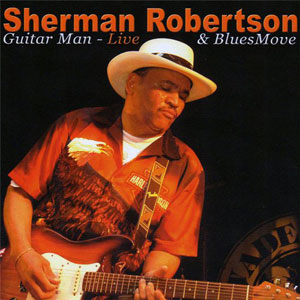 Sherman Robertson Guitar Man - Live CD
